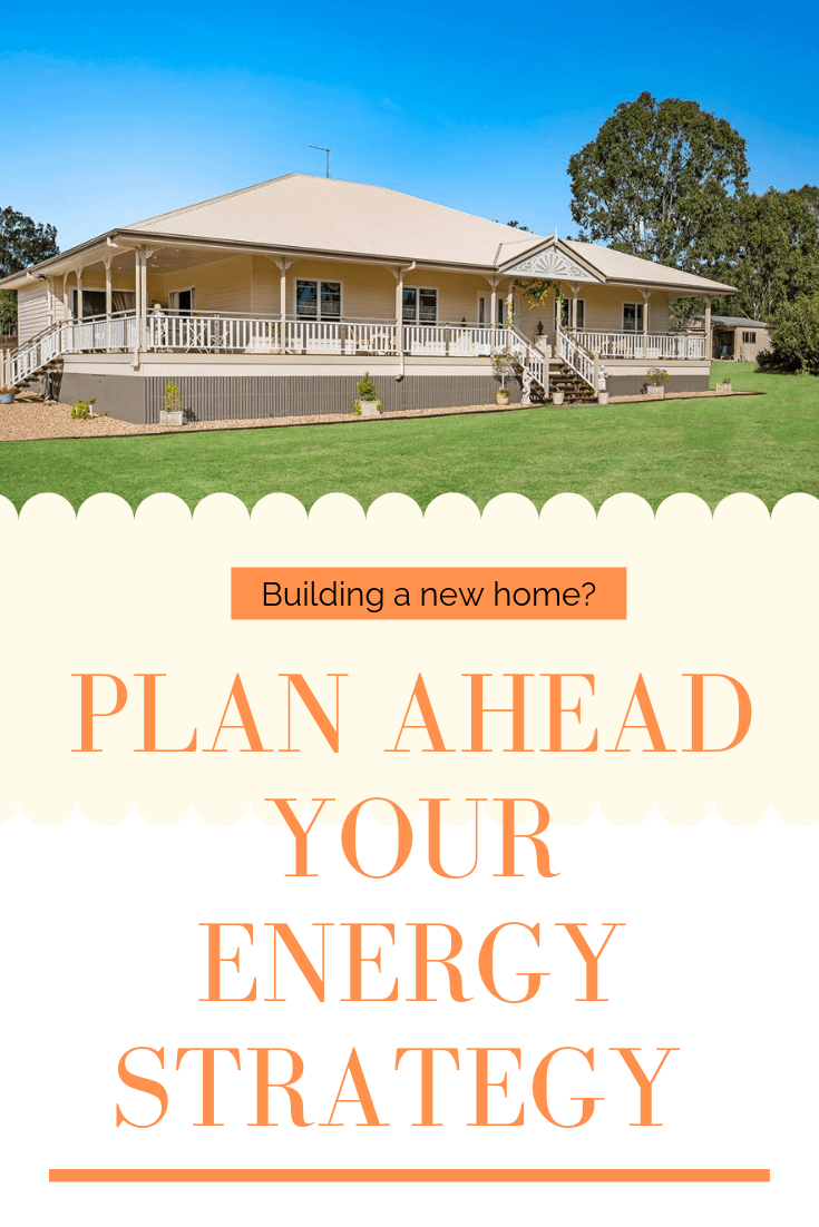 How To Minimise Energy Costs When Building Your New Home
