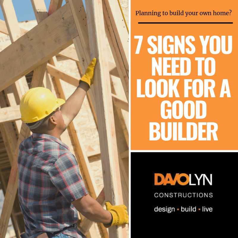 7 Signs You Need To Look For A Good Builder