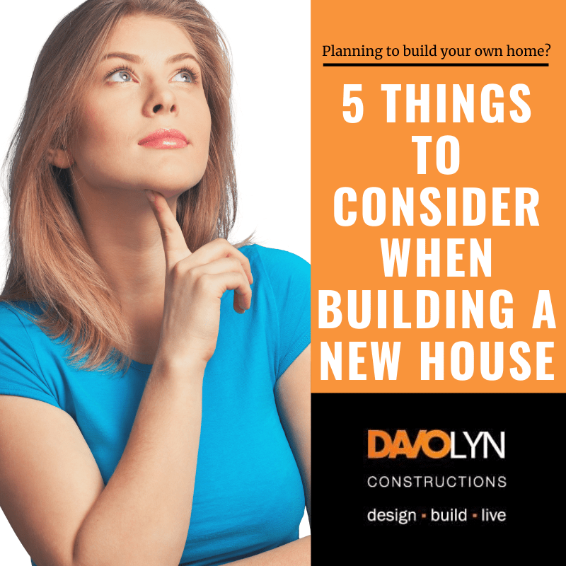 5 Things To Consider When Building a New House