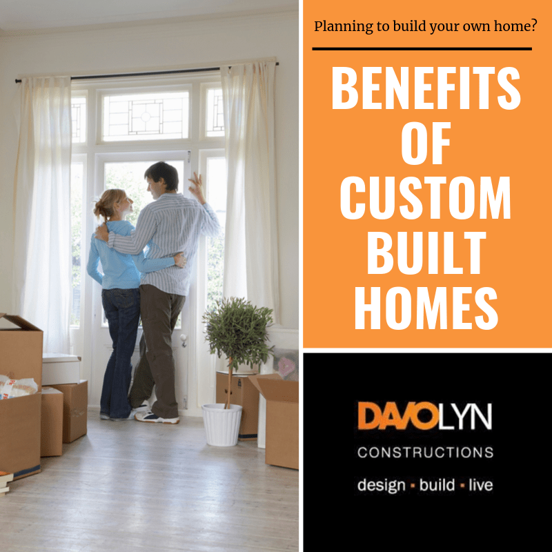 Benefits of Custom Built Homes