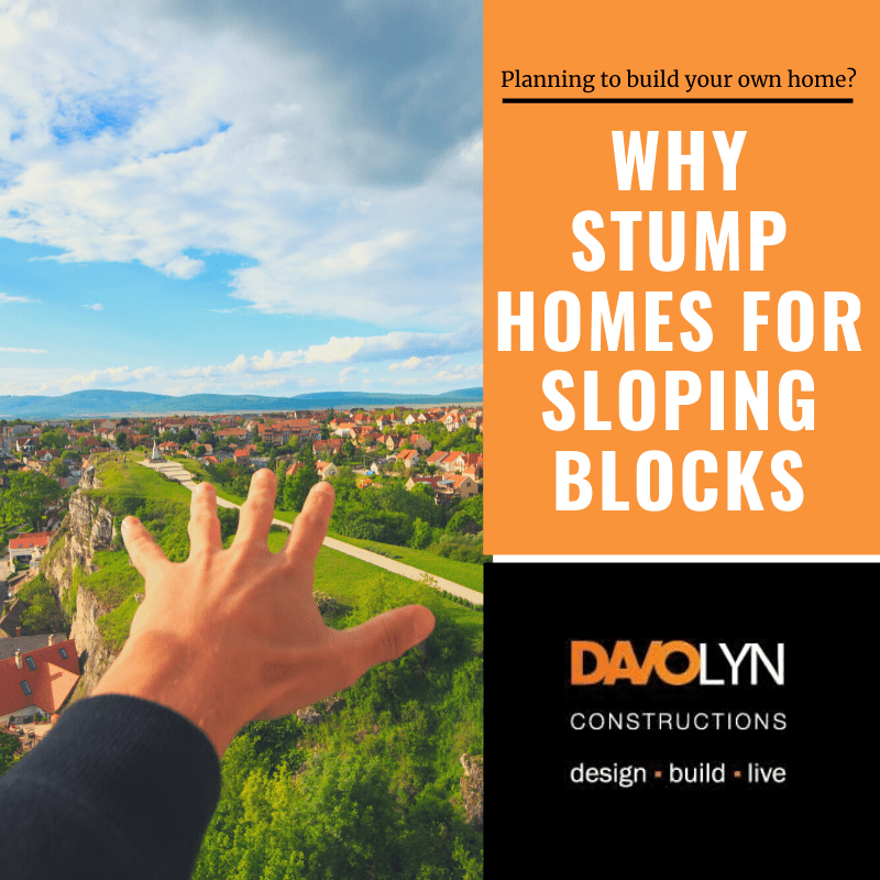 Why Stump Homes for Sloping Blocks