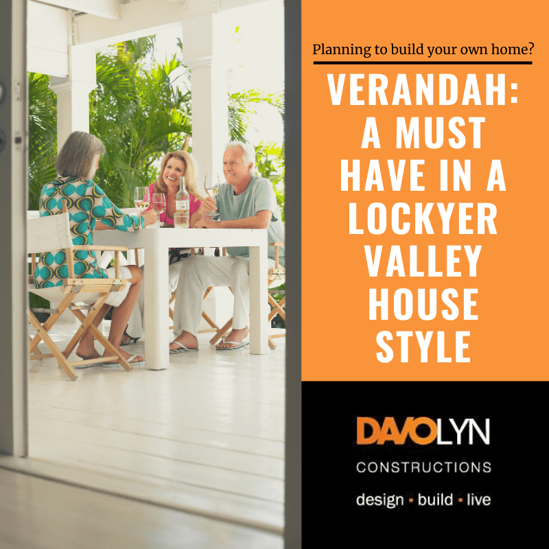 Verandah: A must have in a Lockyer Valley House Style