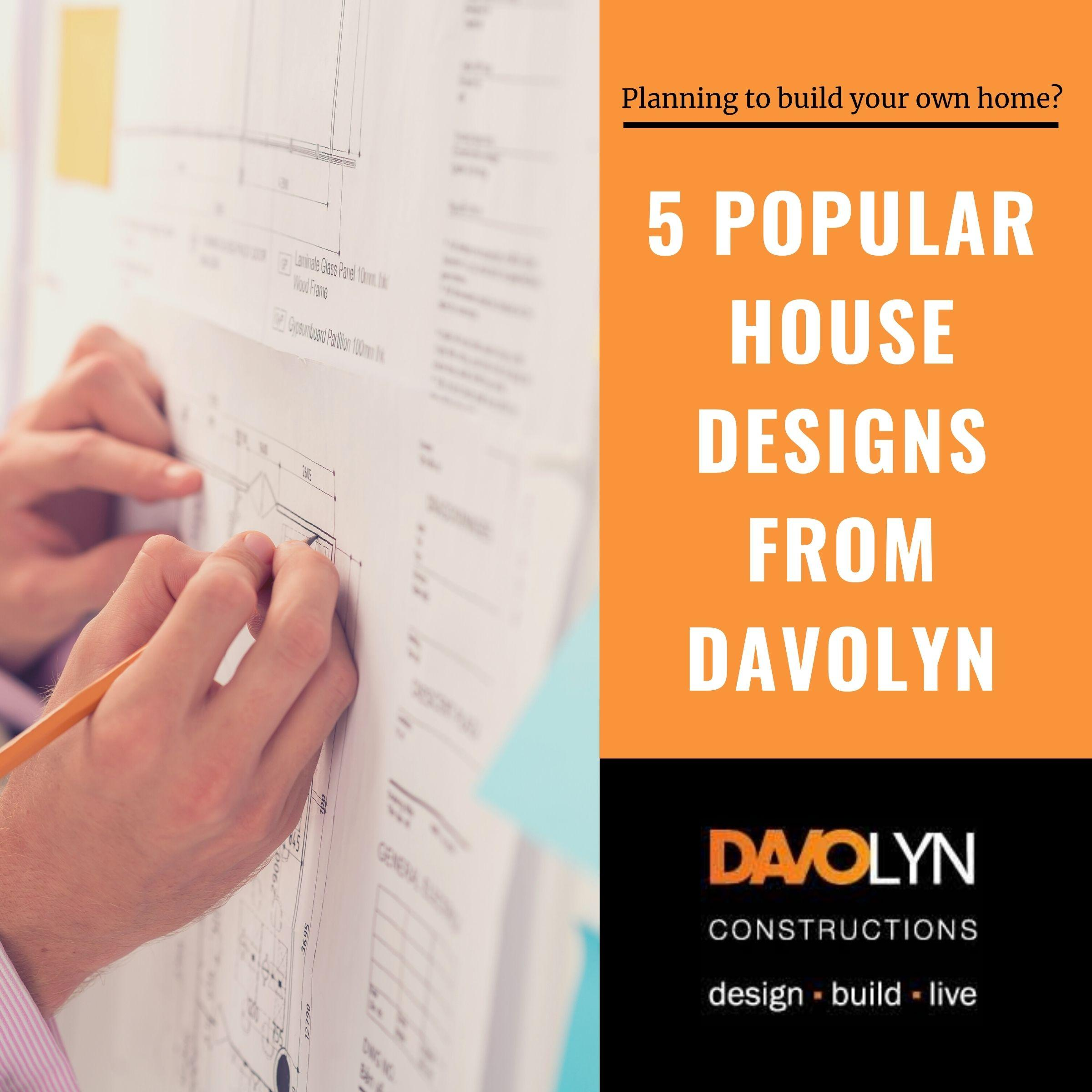 5 Popular House Designs from Davolyn