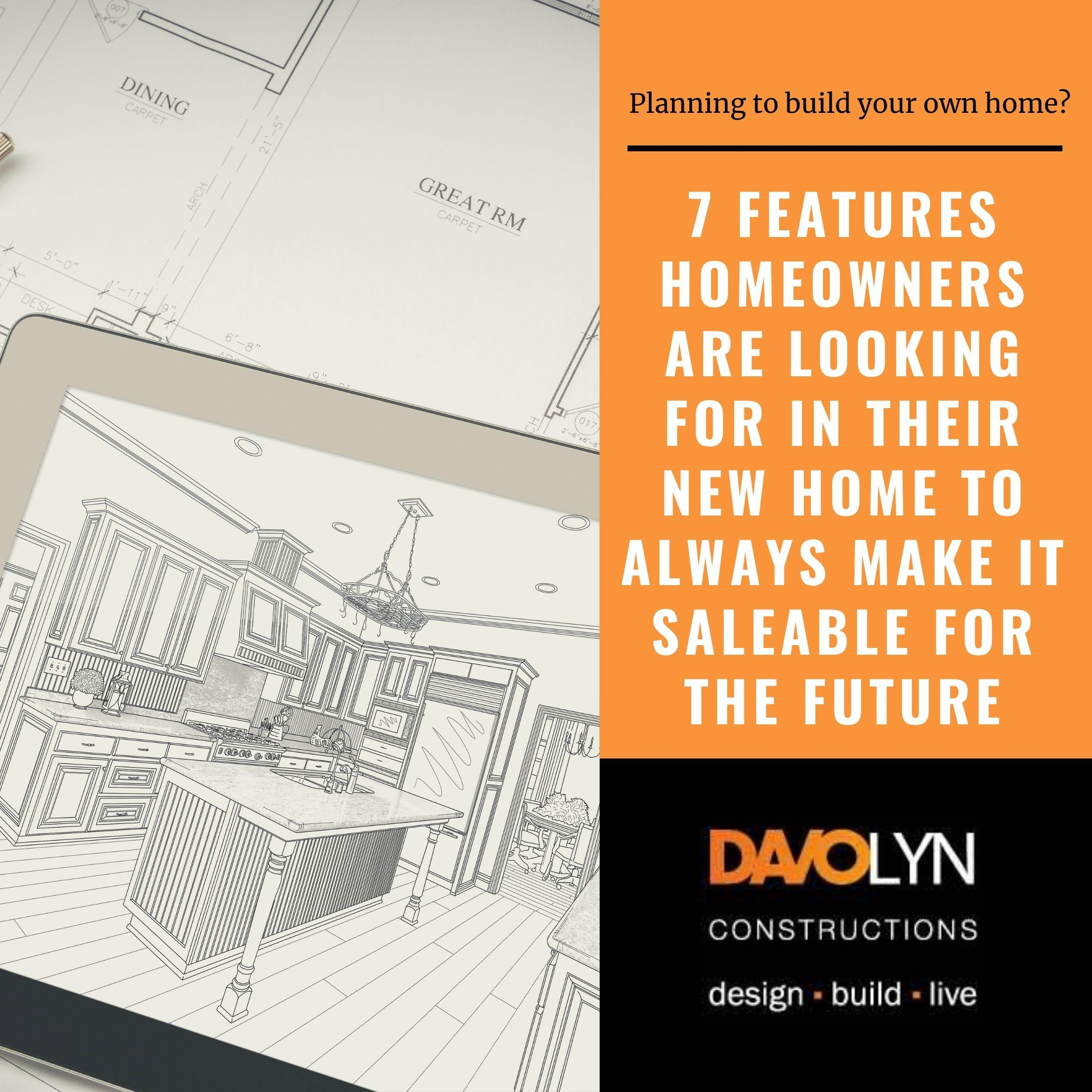 7 Features Homeowners are Looking for in Their New Home to Always Make It Saleable for the Future